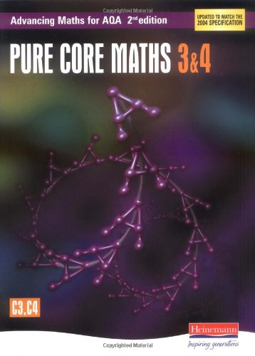 Advancing Maths for Aqa : Pure Core 3 and 4