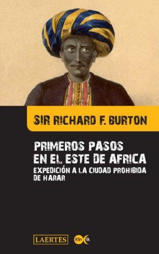 Primeros Pasos en el Este de Africa: Expedicion a la ciudad prohibida de Harar (Spanish Edition) [Sir Richard Francis Burton] (Tapa Blanda)
