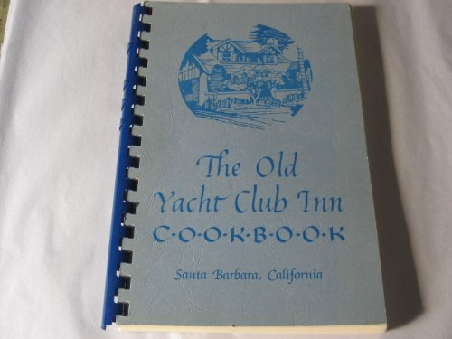 the-old-yacht-club-inn-cookbook-santa-barbara-california