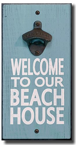 My Word! Welcome to Our Beach House - Wooden Wall Mounted Bottle Opener