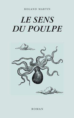 Download Le sens du poulpe (French Edition) pdf epub