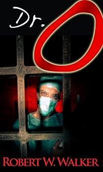 Dr. O: The 1 That Got Away by [Robert W. Walker]