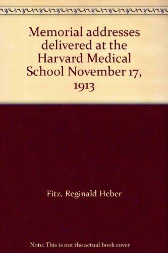 Memorial addresses delivered at the Harvard Medical School November 17, 1913