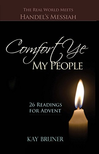 Comfort ye my people the real world meets handels messiah 26 comfort ye my people the real world meets handels messiah 26 readings for advent fandeluxe Images