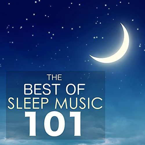The Best of Sleep Music 101 - Sounds of Nature Baby & Newborn Sleep Lullabies (Best Lullabies For Newborns)