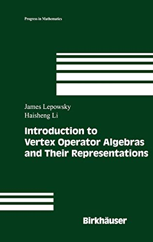 Introduction to Vertex Operator Algebras and Their Representations (Progress in Mathematics)