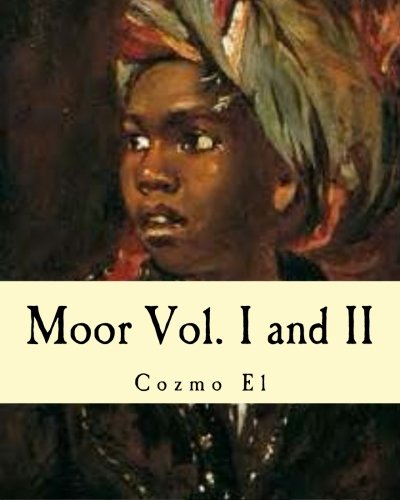 Moor Vol. I and II: What They didn't Teach You in Black History Class