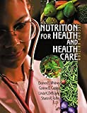 Nutrition for Health and Health Care 9780534515522