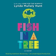 Fish in a Tree Audiobook by Lynda Hunt Narrated by Kathleen McInerney