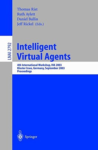 Intelligent Virtual Agents: 4th International Workshop, IVA 2003, Kloster Irsee, Germany, September 15-17, 2003, Proceedings (Lecture Notes In Computer Science)