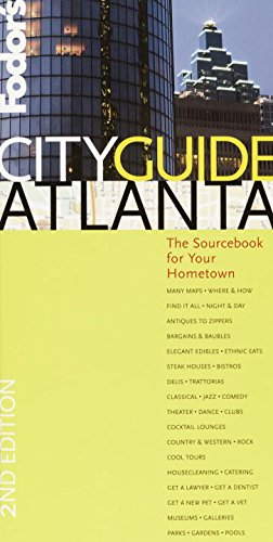 Fodor's Cityguide Atlanta, 2nd Edition: The Sourcebook for Your Hometown (Fodor's Cityguides) pdf