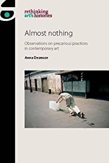 The do it yourself artwork participation from fluxus to new media almost nothing observations on precarious practices in contemporary art rethinking arts histories solutioingenieria Images