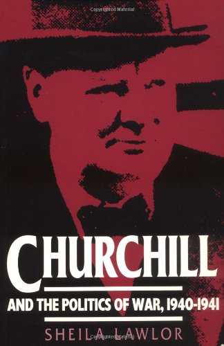 Read Online Churchill and the Politics of War, 1940-1941 (Cacu) pdf epub