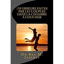 159 Erreurs Faites Par Les Couples  Dans La Chambre A Coucher: Et Comment Les Eviter (French Edition)