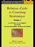 Relation d'aide et Coaching systémique - Module 3 : La Pensée Systémique, 1ère partie