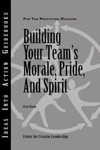 Building Your Team's Morale, Pride, and Spirit (J-B CCL (Center for