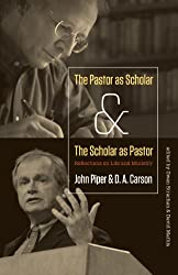 The Pastor as Scholar and the Scholar as Pastor: Reflections on Life and Ministry