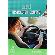 Teens and Distracted Driving (Teen Health and Safety)
