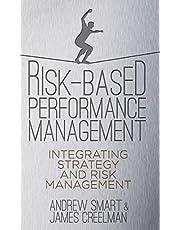 Risk-Based Performance Management: Integrating Strategy and Risk Management