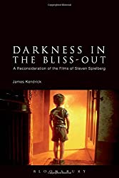 Darkness in the Bliss-Out: A Reconsideration of the Films of Steven Spielberg