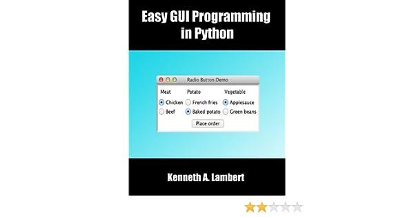 Easy GUI Programming in Python 1, Kenneth Lambert, eBook