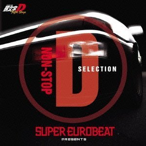 SUPER EUROBEAT PRESENTS INITIAL D FIFTH STAGE NON-STOP D SELECTION by Initial D [Music CD]