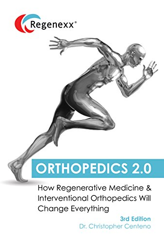 Orthopedics 2.0 - How Regenerative Medicine and Interventional Orthopedics will Change Everything - http://medicalbooks.filipinodoctors.org