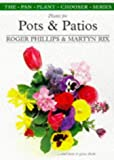 Plants for Pots and Patios, Roger Phillips and Martyn Rix, 0330355473