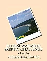 Global Warming Skeptic Challenge: Volume Two (Volume 2)