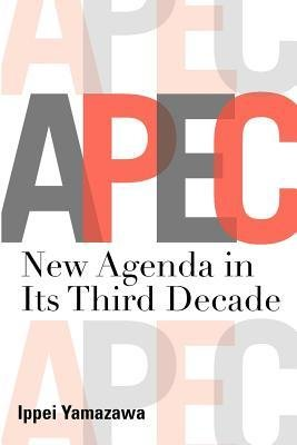 [ Asia-Pacific Economic Cooperation: New Agenda in Its Third Decade by Yamazawa, Ippei ( Author ) Oct-2011 Paperback ]