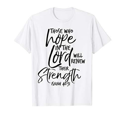 Those Who Hope In the Lord Will Renew Strength Isaiah 40:31