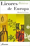 Licores De Europa/ Liquors of Europe (Spanish Edition)