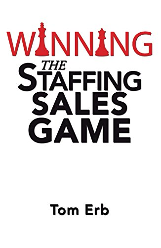 Sales Game: The Definitive Game Plan for Sales Success in the Staffing Industry ()