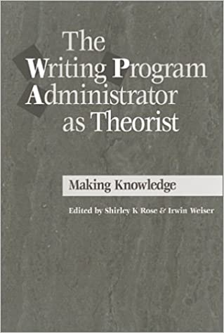 Ebook Handy kostenloser Download The Writing Program Administrator as Theorist: Making Knowledge Work PDF