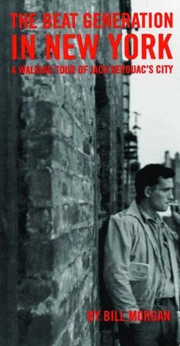 Beat Generation in New York: A Walking Tour of Jack Kerouac's City (Best Villages In New York)