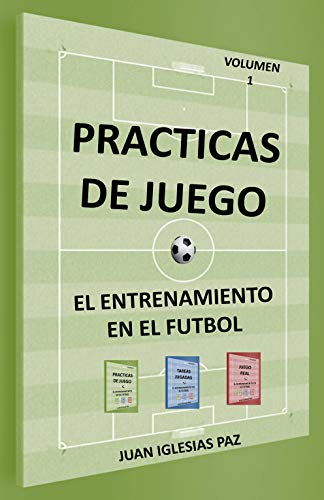 El entrenamiento en el fútbol (I) por IGLESIAS PAZ, JUAN