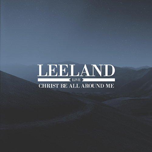 Leeland - Christ Be All Around Me EP (2014)