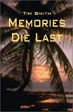 Memories Die Last, Tim Smith, 1591292425