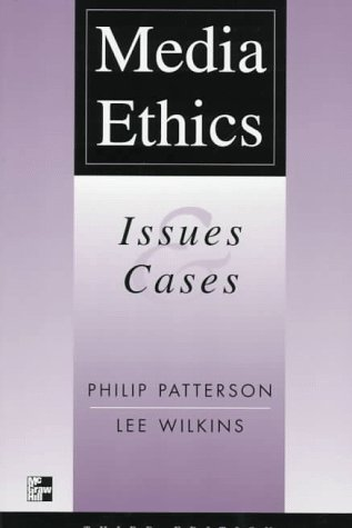 Media Ethics: Issues and Cases (Ethical Issues In Public Relations Case Studies)