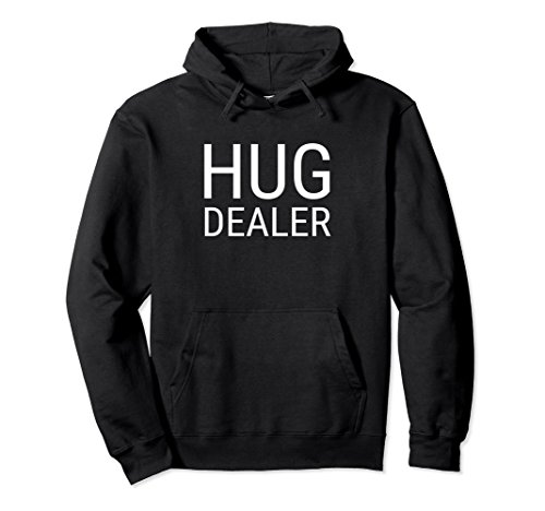 Unisex Funny Hug Dealer Hipster Sarcastic Hooded Sweatshirt Large Black