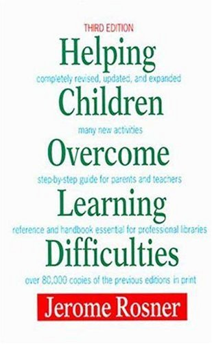 Helping Children Overcome Learning Difficulties: A Step-by-Step Guide for Parents and Teachers