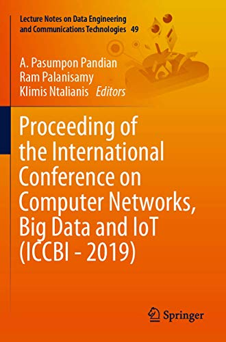 Proceeding of the International Conference on Computer Networks, Big Data and IoT (ICCBI – 2019) (Lecture Notes on Data Engineering and Communications Technologies)