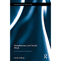 Homelessness and Social Work: An Intersectional Approach (Routledge Advances in Social Work)