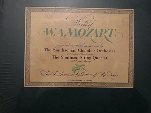 (Works of W.A. Mozart Performed on Original Instrument by The Smithsonian Chamber Orchestra. Jaap Schroeder Music Director The Smithson String Quartet and Guest Artists. The Smithsonian Collection of Recordings. (Box Set of 6 LPs and Booklet))