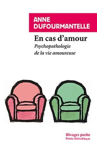 en cas d'amour ; psychopathologie de la vie amoureuse