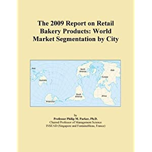 The 2009 Report on Retail Bakery Pies: World Market Segmentation City