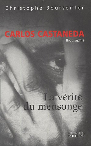 Amazon.fr - Carlos Castaneda: La vérité du mensonge - Bourseiller, Christophe - Livres