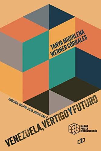 VENEZUELA, VÉRTIGO Y FUTURO (Spanish Edition)