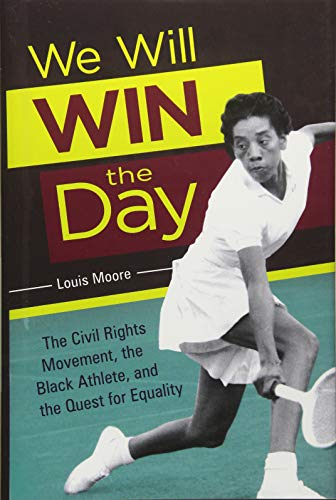 Search : We Will Win the Day: The Civil Rights Movement, the Black Athlete, and the Quest for Equality