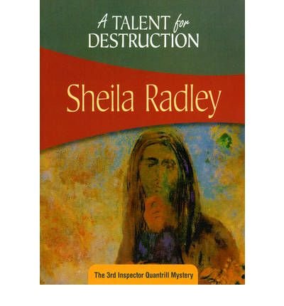 [ A Talent for Destruction: The 3rd Inspector Quantrill Mystery (Inspector Quantrill #03) [ A TALENT FOR DESTRUCTION: THE 3RD INSPECTOR QUANTRILL MYSTERY (INSPECTOR QUANTRILL #03) ] By Radley, Sheila ( Author )Sep-01-2008 Paperback by Radley, Sheila ( Author ) Sep-2008 Paperback ]
